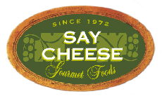 Since 1974 Say Cheese Gourmet Foods