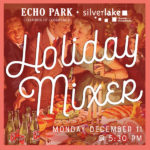 HOLIDAY MIXER with Echo Park + Silver Lake Chambers